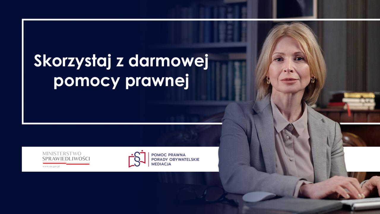Plakat Ministerstwa Sprawiedliwości informujący o działalności systemu nieodpłatnej pomocy prawnej i poradnictwa obywatelskiego.