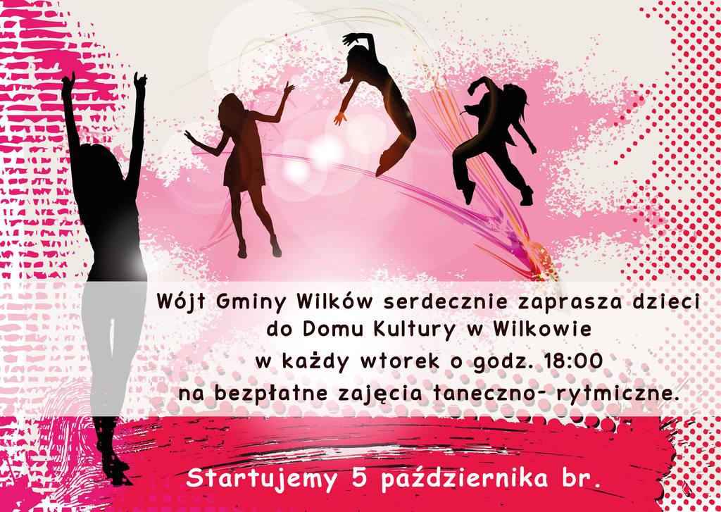 Wójt Gminy Wilków serdecznie zaprasza dzieci  do Domu Kultury w Wilkowie w każdy wtorek o godz. 18:00 na bezpłatne zajęcia taneczno- rytmiczne. Startujemy 5 października br.